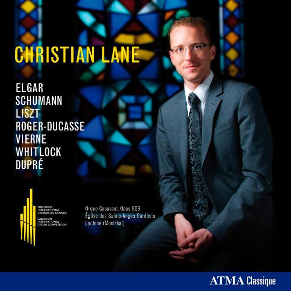 Christian Lane - Elgar - Schumann - Liszt - Roger-Ducasse - Vierne - Whitlock - Dupré