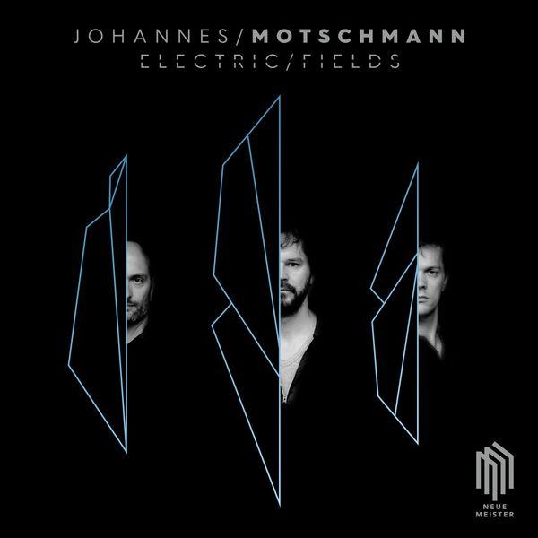 Johannes Motschmann - Electric Fields