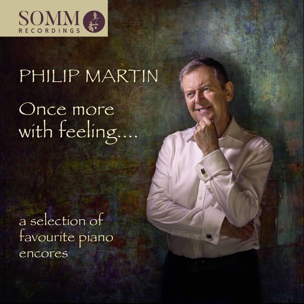 Philip Martin - Once More with Feeling: A Selection of Favourite Piano Encores
