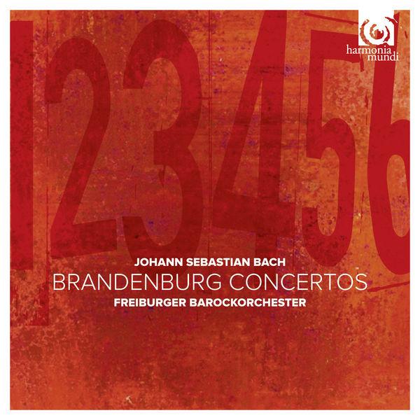 Freiburger Barockorchester - J. S. Bach: Brandenburg Concertos