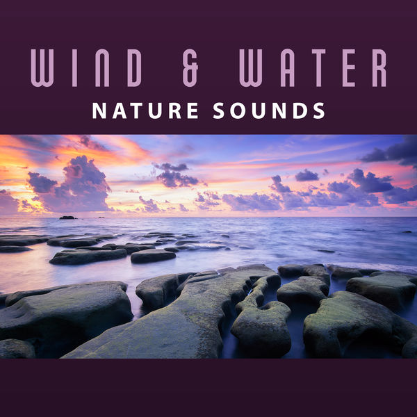 Wind & Water Nature Sounds – Relaxing Music, Nature Music