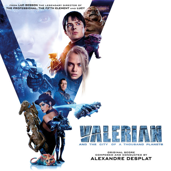 Alexandre Desplat - Valerian and the City of a Thousand Planets (Original Motion Picture Soundtrack)