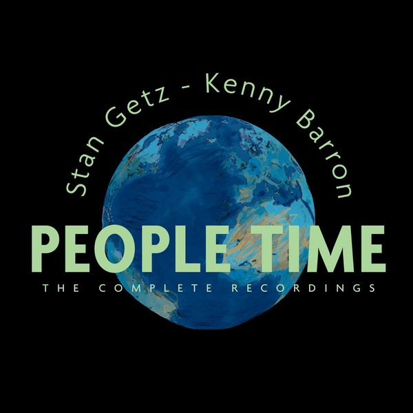 Stan Getz - People Time / The Complete Recordings