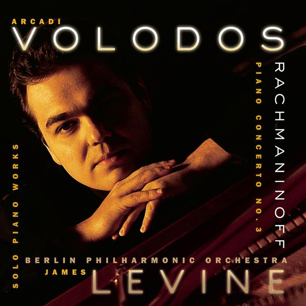 Arcadi Volodos - Rachmaninoff: Piano Concerto No. 3 in D Minor, Op. 30 & Solo Piano Works