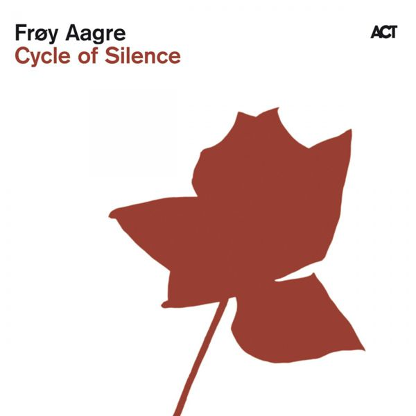Frøy Aagre - Cycle of Silence
