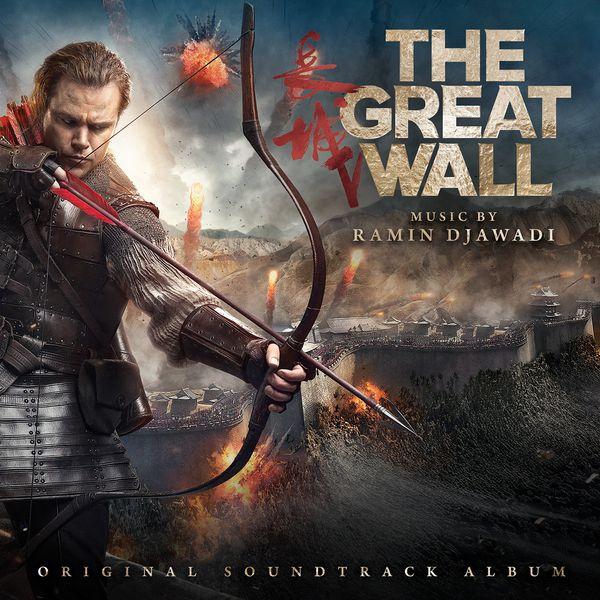 The Great Wall (Original Motion Picture Soundtrack) | Ramin Djawadi