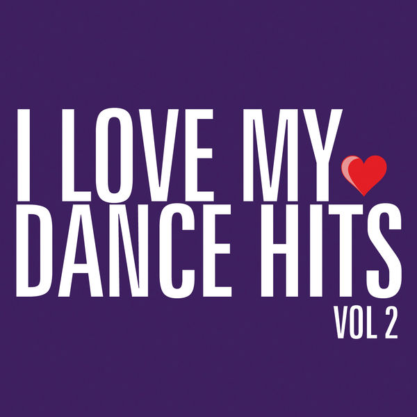 Various Artists - I Love My Dance Hits, Vol. 2