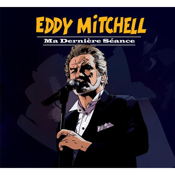 Eddy Mitchell - Ma Dernière Séance