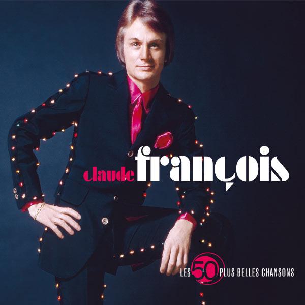 Claude François|Les 50 Plus Belles Chansons De Claude Francois