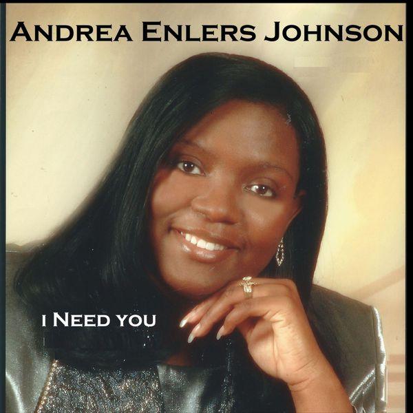 Andrea Enlers Johnson - I Need You