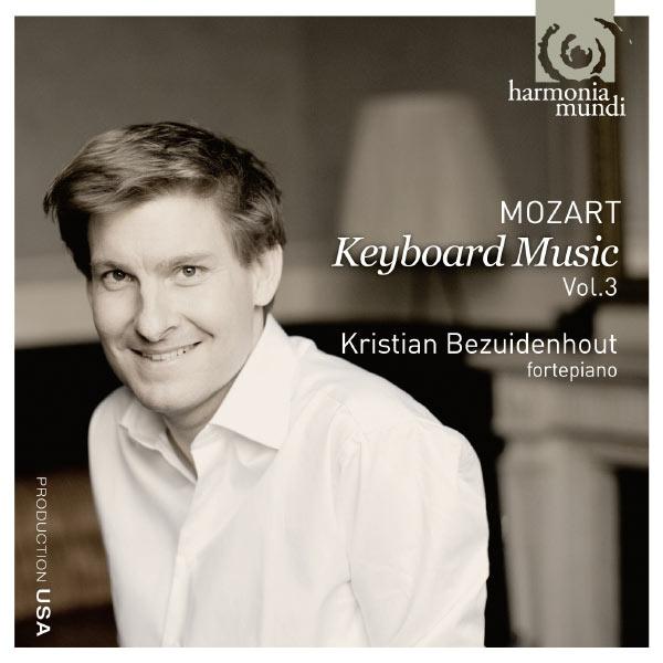 Kristian Bezuidenhout - Wolfgang Amadeus Mozart : Musique pour clavier (Vol. 3)