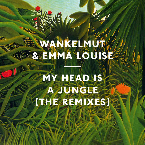 My Head Is A Jungle | Wankelmut – Download and listen to the album
