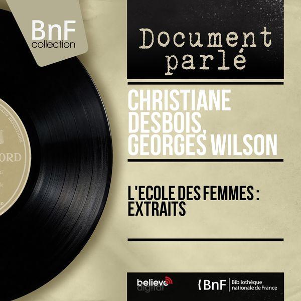 Christiane Desbois, Georges Wilson - L'école des femmes : Extraits (feat. Maurice Jarre et son orchestre) [Mono Version]