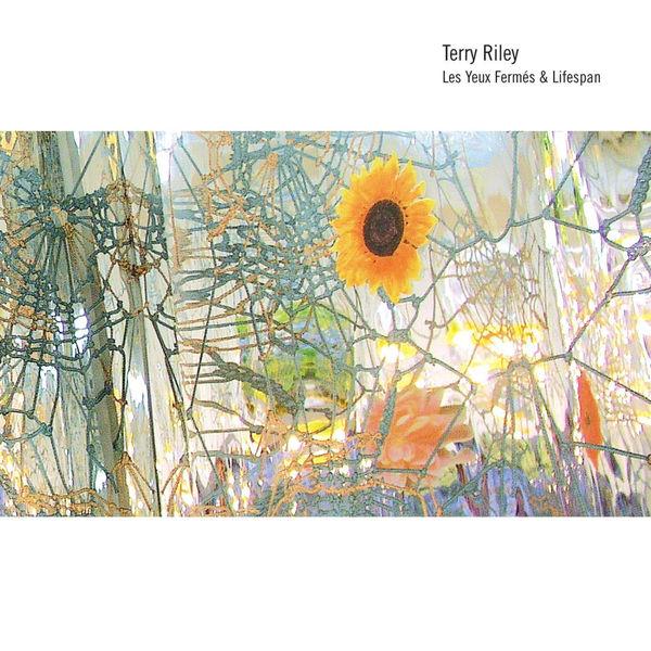 Terry Riley - Les Yeux Fermés / Lifespan