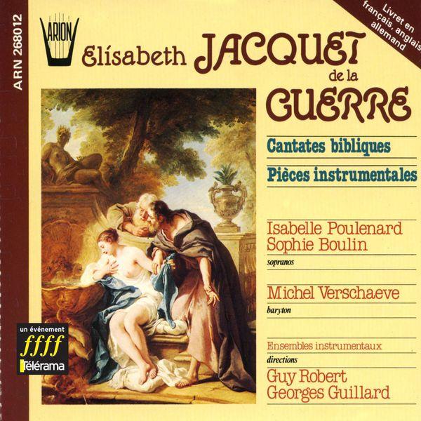 Ensemble Instrumental - Jacquet de la Guerre : Cantates bibliques et Pièces instrumentales