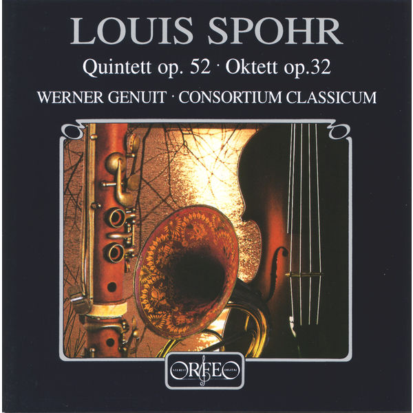 Consortium Classicum - Spohr: Quintett in C Minor, Op. 52 & Oktett in E Major, Op. 32