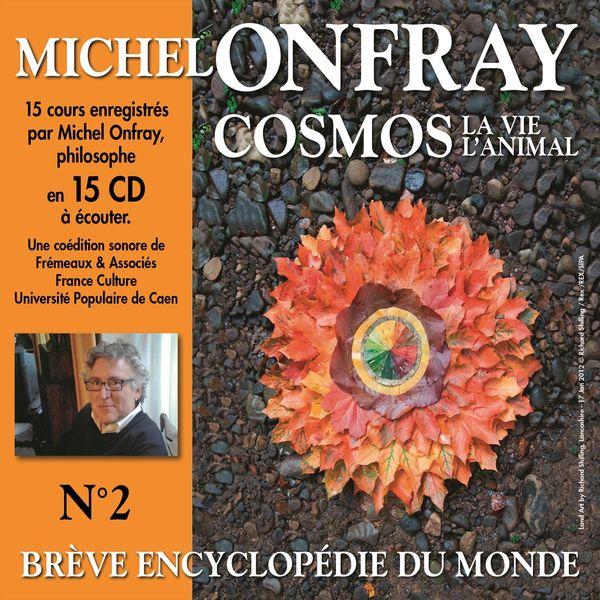 Michel Onfray - Cosmos 2.1 : La vie, l'animal - Brève encyclopédie du monde (Volumes 1 à 8)