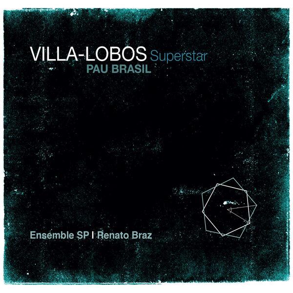 Pau Brasil - Villa-Lobos Superstar