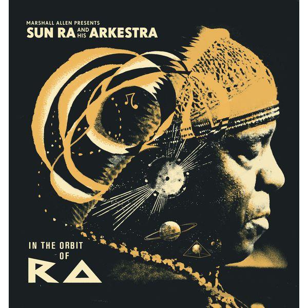 Sun Ra|Marshall Allen presents Sun Ra And His Arkestra: In The Orbit Of Ra