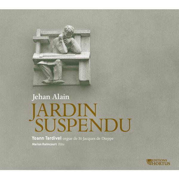 Yoann Tardivel|Alain: Jardin suspendu (Œuvres pour orgue)