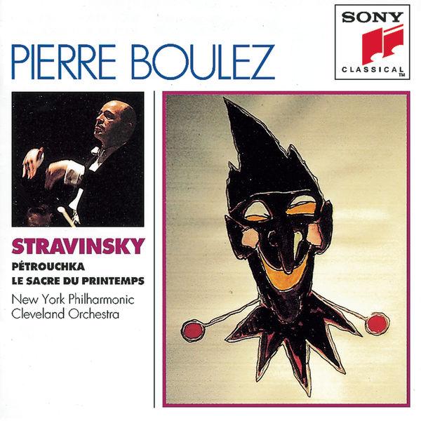 Pierre Boulez - Stravinski : Pétrouchka, Le Sacre du printemps