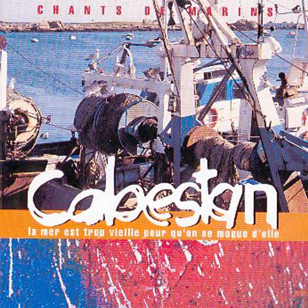 Cabestan - La mer est trop vieille pour qu'on se moque d'elle (Chants de marins - Songs of the Sea from Brittany - Musiques celtiques - Celtic Music - Keltia musique - Bretagne)