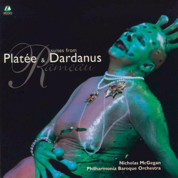 Nicholas McGegan - Rameau: Platée And Dardanus Suites