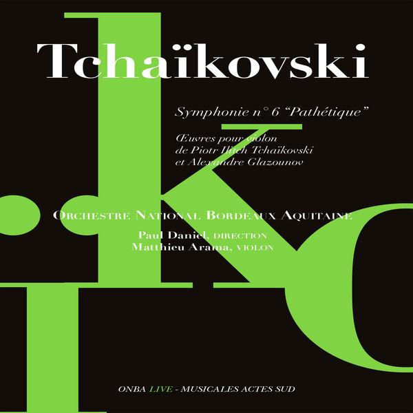 "Paul Daniel - Tchaïkovski: Symphonie No. 6 ""Pathétique"""