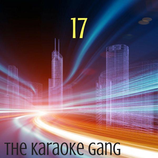 The Karaoke Gang - 17 (Karaoke Version) (Originally Performed by MK)