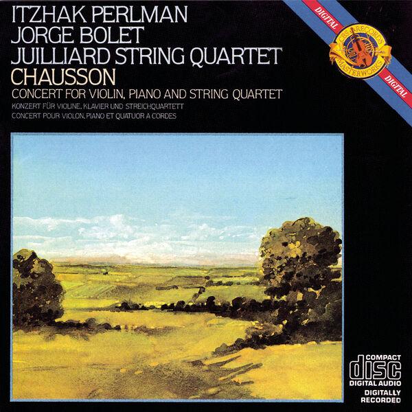 Itzhak Perlman, Jorge Bolet, Juilliard String Quartet - Chausson: Concert for Violin, Piano & String Quartet in D Major, Op. 21