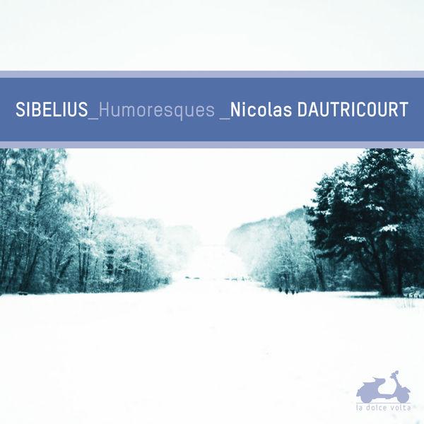 Nicolas Dautricourt - Sibelius : Humoresques