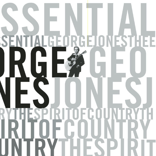 George Jones - The Essential George Jones: The Spirit Of Country