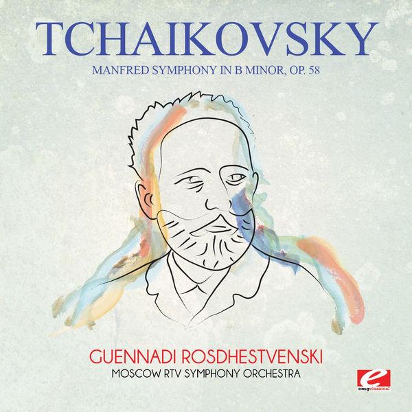 Peter Ilych Tchaikovsky - Tchaikovsky: Manfred Symphony in B Minor, Op. 58 (Digitally Remastered)