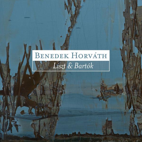 Benedek Horvath - Bartók & Liszt: Piano Works