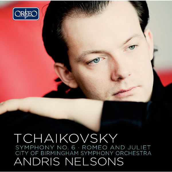 "Andris Nelsons - Tchaikovsky: Symphony No. 6 in B Minor, ""Pathétique"""