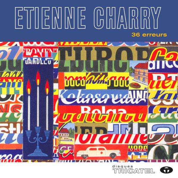 Etienne Charry - 36 erreurs