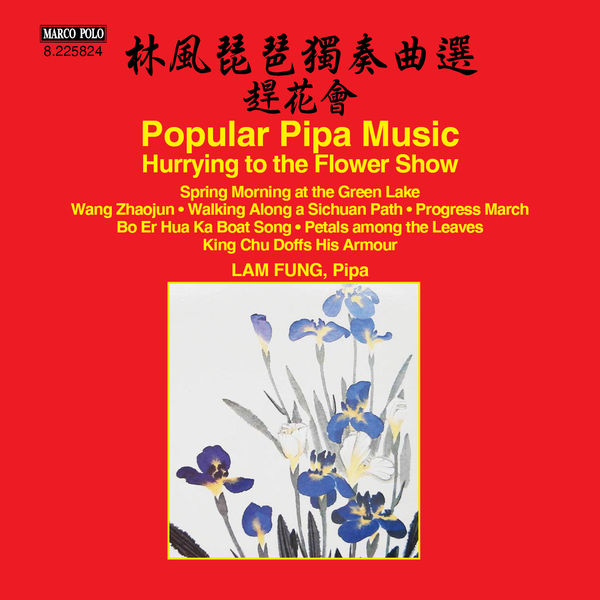 Fung Lam - Hurrying to the Flower Show: Popular Pipa Music