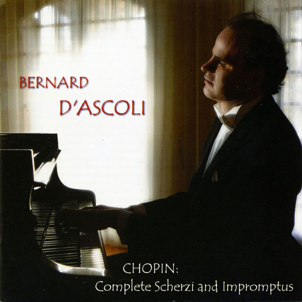 Bernard D'Ascoli - Chopin, F.: Complete Scherzo and Impromptus