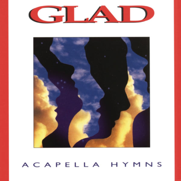 Acapella Hymns | Glad to stream in hi-fi, or to download in True CD