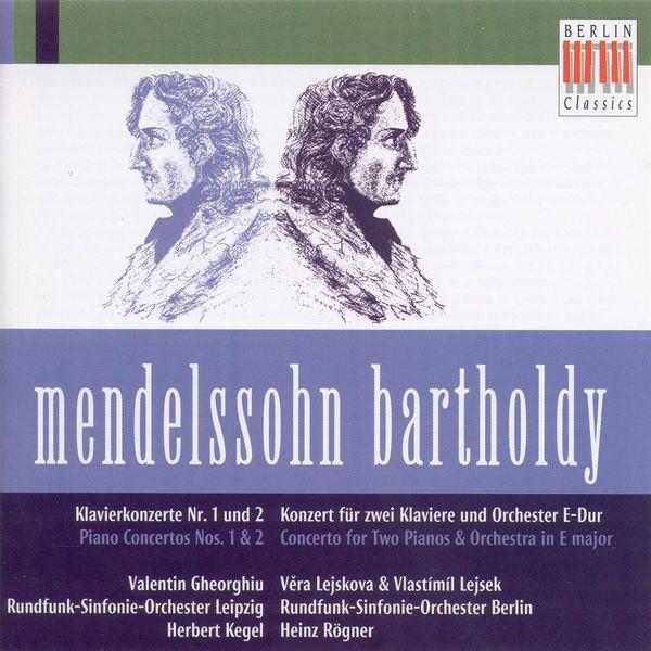 Valentin Gheorghiu - MENDELSSOHN, F.: Piano Concertos Nos. 1, 2 (V. Gheorghiu, Leipzig Radio Symphony, Kegel) / Concerto for 2 Pianos (Lejskova, Lejsek, Rogner)