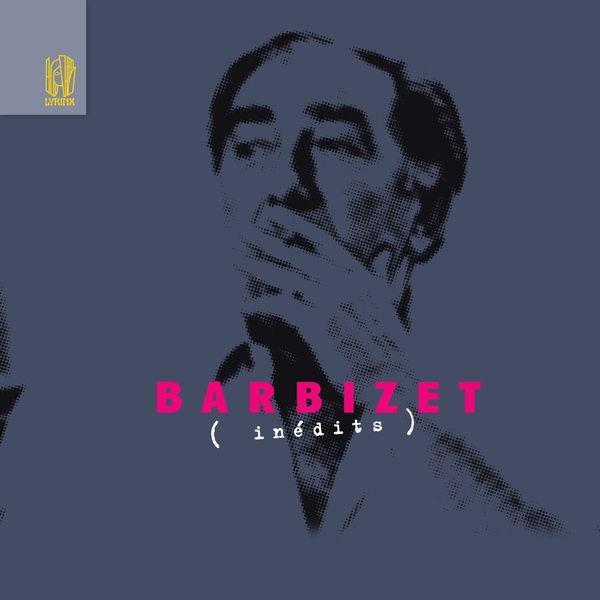 Pierre Barbizet - Inédits