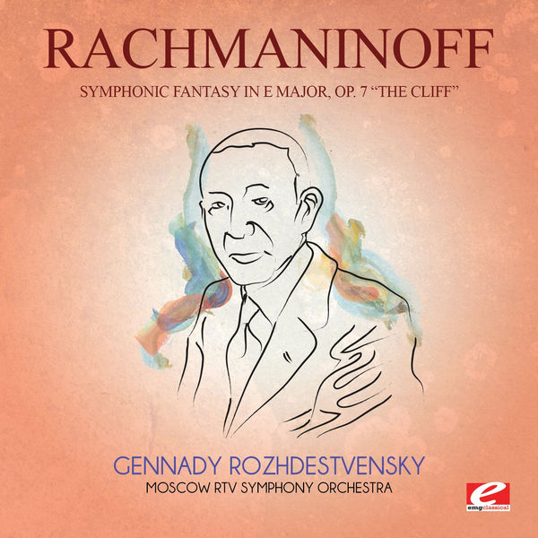 "Serge Rachmaninoff - Rachmaninoff: Symphonic Fantasy in E Major, Op. 7 ""The Cliff"" (Digitally Remastered)"