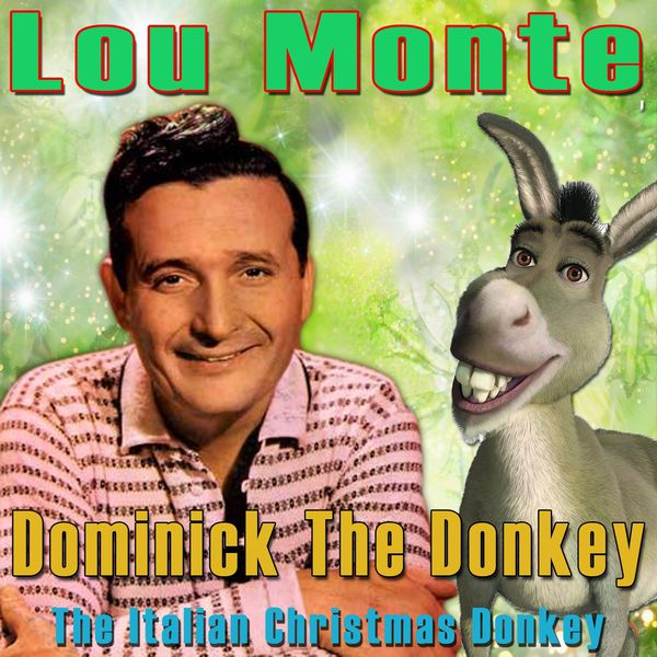 lou monte dominick the donkey the italian christmas donkey - Dominick The Italian Christmas Donkey Song