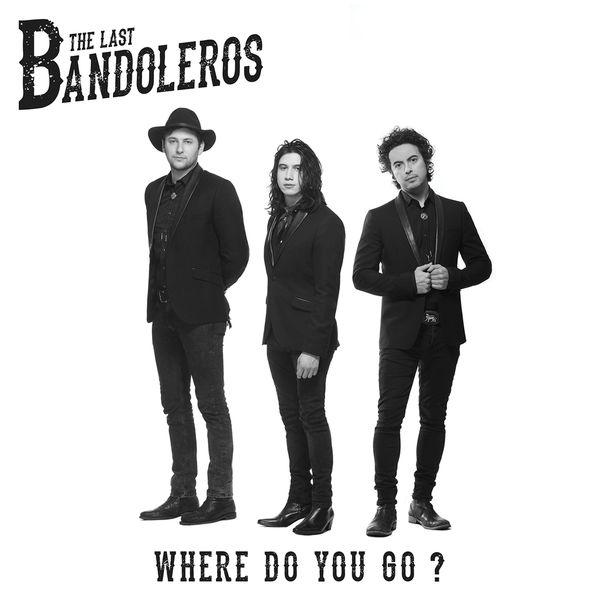 The Last Bandoleros - Where Do You Go?