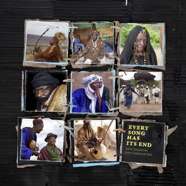 Various Artists|Every Song Has Its End: Sonic Dispatches from Traditional Mali