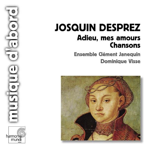 Ensemble Clément Janequin, Dominique Visse - Josquin Desprez: Chansons