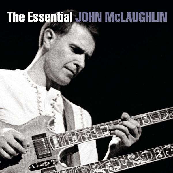 John McLaughlin - The Essential John McLaughlin
