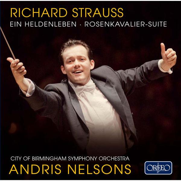 Andris Nelsons - R. Strauss: Der Rosenkavalier Suite & Ein Heldenleben