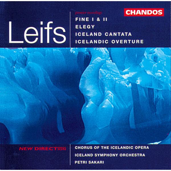 Petri Sakari - Leifs: Fine I & II, Elegy, Iceland Cantata & Icelandic Overture