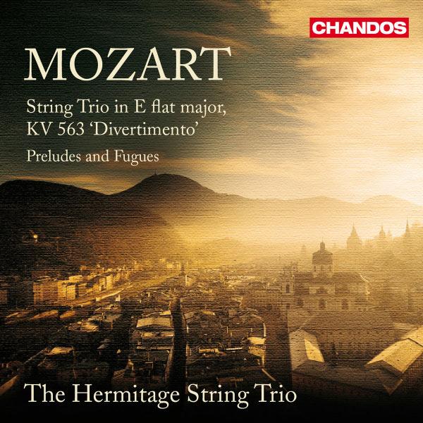 Hermitage String Trio - Mozart: Divertimento, K. 563 - Preludes and Fugues